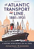 img - for The Atlantic Transport Line, 1881-1931: A History with Details on All Ships book / textbook / text book