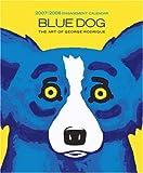 Blue Dog 2007/2008 Engagement Calendar (081098850X) by Rodrigue, George