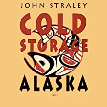 Cold Storage, Alaska Audiobook by John Straley Narrated by Stephen R. Thorne