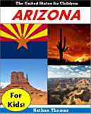 Young Readers Books: Arizona for Kids - Cool Facts for Kids and Pictures About the Natural Wonders and History of Arizona (Educational Books for Children)