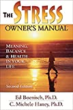 img - for The Stress Owner's Manual: Meaning, Balance and Health in Your Life book / textbook / text book