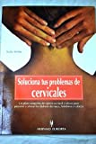 img - for Soluciona tus problemas de cervicales / Solve your cervical problems (Spanish Edition) book / textbook / text book