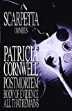 """A Scarpetta Omnibus: """"Postmortem"""", """"Body of Evidence"""", """"All That Remains"""": Written by Patricia Cornwell, 2000 Edition, (Export ed) Publisher: Little, Brown & Company [Paperback]"""