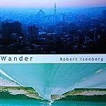 Wander | Robert Isenberg