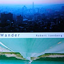 Wander (       UNABRIDGED) by Robert Isenberg Narrated by Robert Isenberg
