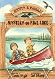 img - for Mystery on Pine Lake: Cooper and Packrat by Wight, Tamra (2013) Hardcover book / textbook / text book