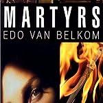 Martyrs | Edo Van Belkom
