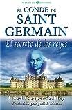 img - for El conde de Saint Germain: El secreto de los reyes (Spanish Edition) book / textbook / text book
