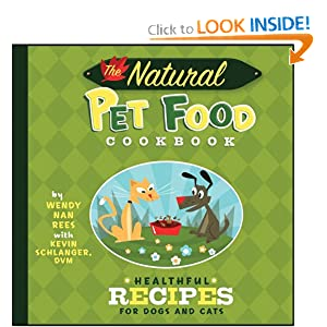 The Natural Pet Food Cookbook - Wendy Nan Rees