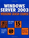 Windows Server 2003 Weekend Crash Course