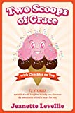 Two Scoops of Grace with Chuckles on Top: Sweet, Funny Devotionals and Spiritual Truths