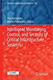 img - for Intelligent Monitoring, Control, and Security of Critical Infrastructure Systems (Studies in Computational Intelligence) book / textbook / text book