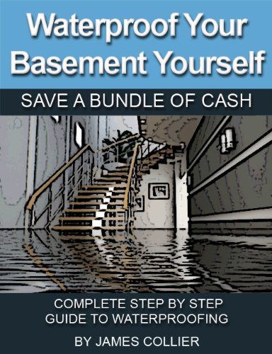 Waterproof Your Basement Yourself Save a Bundle of Cash Complete step by step Guide to Waterproofing