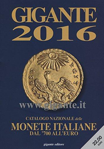 Gigante 2016 Catalogo nazionale delle monete italiane Dal '700 all'euro PDF
