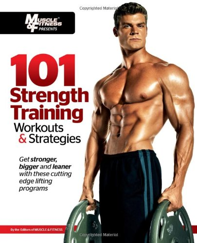 101 Strength Training Workouts & Strategies (101 Workouts)