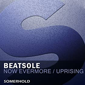 Beatsole - Now Evermore / Uprising