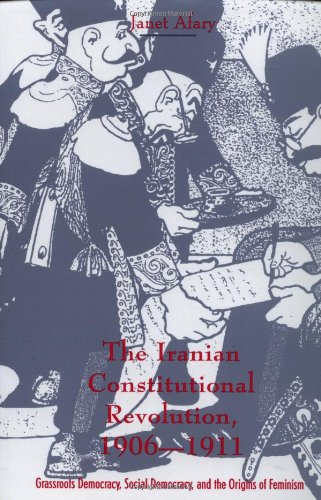 Amazon.com: The Iranian Constitutional Revolution, 1906-1911 (9780231103510): Janet Afary: Books