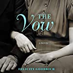 The Vow: A Novel | Felicity Goodrich