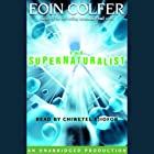 The Supernaturalist Audiobook by Eoin Colfer Narrated by Chiwetel Ejiofor