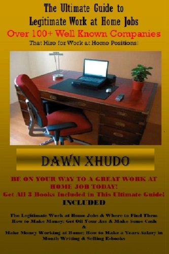The Ultimate Guide to Legitimate Work at Home Jobs: Over 100+ Well Known Companies