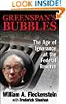 GREENSPAN'S BUBBLES: THE AGE OF IGNOR...