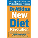 Dr Atkins New Diet Revolution: The No-hunger, Luxurious Weight Loss Plan That Really Works!by Robert C. Atkins