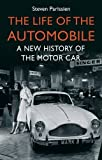 img - for The Life of the Automobile: A New History of the Motor Car book / textbook / text book