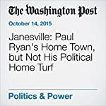 Janesville: Paul Ryan's Home Town, but Not His Political Home Turf | Amy Goldstein