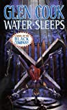Water Sleeps (Chronicle of the Black Company) (0312859090) by Cook, Glen
