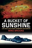 Image of A Bucket of Sunshine: Life on a Cold War Canberra Squadron
