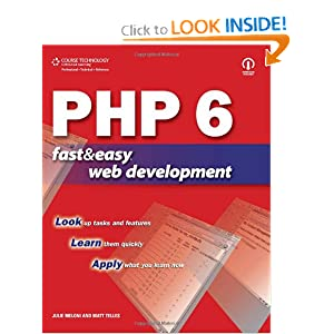 PHP 6 Fast and Easy Web Development Matt Telles and Julie C. Meloni