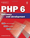 PHP 6 Fast and Easy Web Development (1598634712) by Telles, Matt