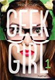 Holly Smale Geek girl, Tome 1 :