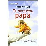 Te necesito papá