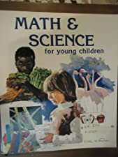Math and Science for Young Children by Rosalind Charlesworth