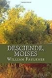 Desciende, Moises (Spanish Edition)