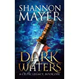 Dark Waters: Book 1 (Celtic Legacy Series) ~ Shannon Mayer