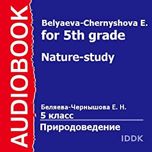 Nature-Study for 5th Grade | [E. Belyaeva-Chernyshova]