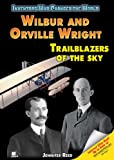 img - for Wilbur and Orville Wright: Trailblazers of the Sky (Inventors Who Changed the World) book / textbook / text book
