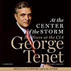 At the Center of the Storm: My Years at the CIA Hörbuch von George Tenet Gesprochen von: Arthur Morey