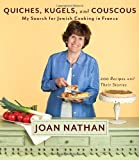 Quiches, Kugels, and Couscous: My Search for Jewish Cooking in France