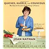 Quiches, Kugels, and Couscous: My Search for Jewish Cooking in France ~ Joan Nathan