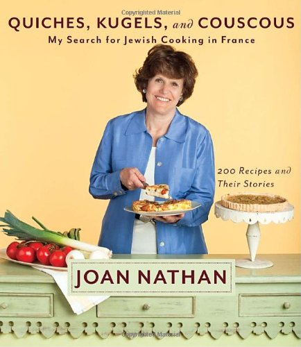 Quiches, Kugels, and Couscous: My Search for Jewish Cooking in France by Joan Nathan