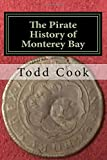 The Pirate History of Monterey Bay