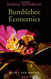 Bumblebee Economics: Revised edition (0674016394) by Heinrich, Bernd