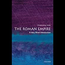 The Roman Empire: A Very Short Introduction (       UNABRIDGED) by Christopher Kelly Narrated by Richard Davidson