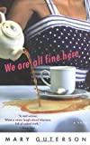 We Are All Fine Here (039915230X) by Mary Guterson