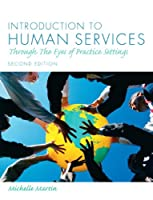Introduction to Human Services Through the Eyes by Martin