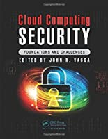 Cloud Computing Security: Foundations and Challenges Front Cover