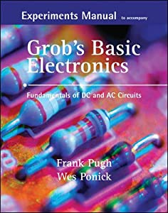 Experiments Manual with simulation CD to accompany Grob's Basic Electronics: Fundamentals of DC/AC Circuits from McGraw-Hill Science/Engineering/Math